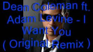 dean coleman feat dcla i want you original remix lyrics download link