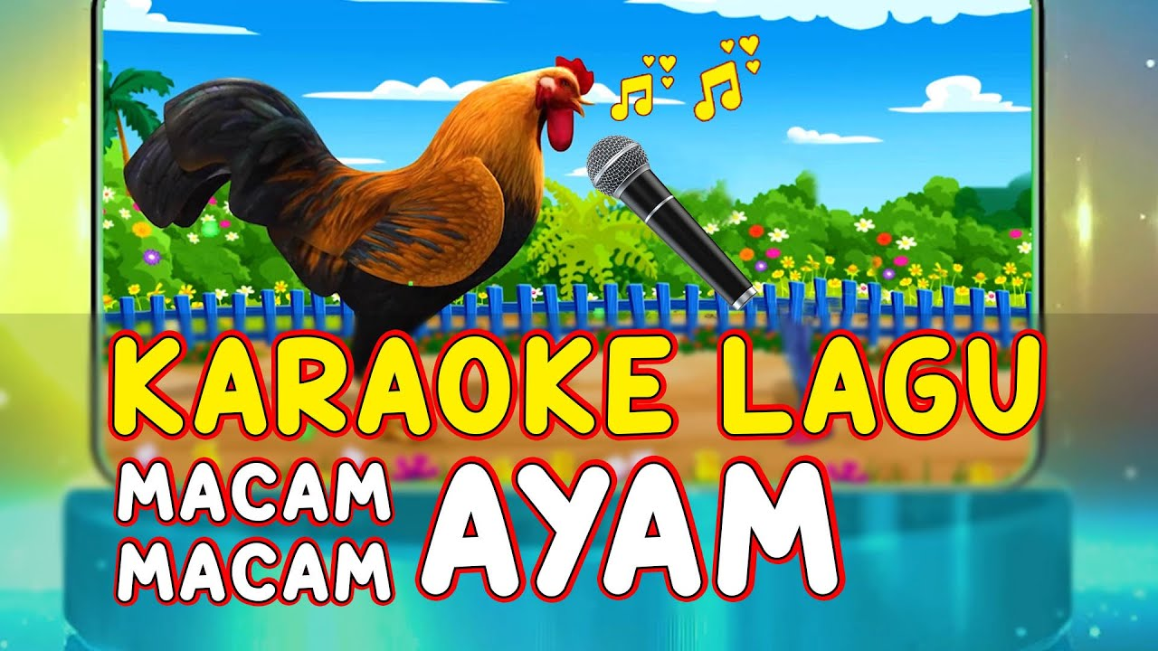 Download LAGU MACAM-MACAM AYAM ⭐🎤 KARAOKE NO VOCAL