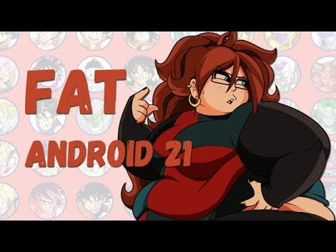 Android 21 (Dragon Ball) as Fat Parody