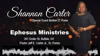 Evangelist Shannon Carter - Ephesus Ministries (Special Guest Mother Darrell Ruise)
