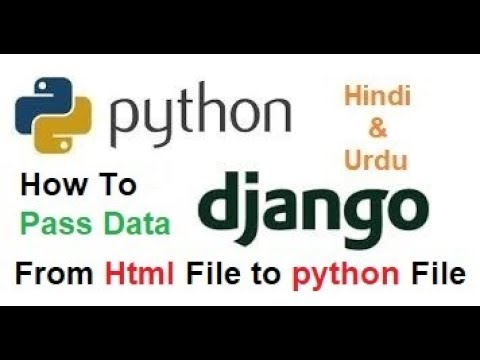 python Django for beginners! How to pass data from html file to python file.
