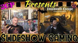 Slideshow Gaming 020 - Innsmouth Escape