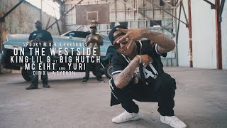 King Lil G Ft Big Hutch & Mc Eiht, Yuri - On The Westside - Official Music Video