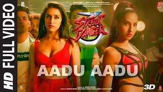Aadu Aadu Full Video   Street Dancer 3D   Varun D, Shraddha K, Nora F   NeetiM, DhvaniB, MillindG