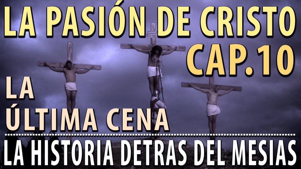 """Ver La Pasión de Cristo – La última Cena Cap 10 """"La historia detrás del Mesías"""" en Español"""
