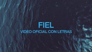 Fiel (Faithful) | Spanish | Video Oficial Con Letras | Elevation Worship