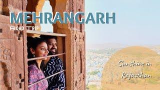 Episode 5 | Mehrangarh | Jodhpur | A Rajasthan Road Trip 2021 | Sanshine
