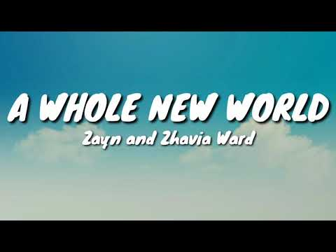 "Zayn And Zhavia Ward - A Whole New World (End Title) (Lyrics) [from ""Aladdin"" Soundtrack]"