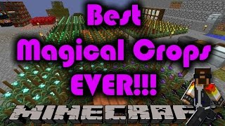 Minecraft 1.7.10 Tutorial: Best Magical Crops EVER!!! Using Agricraft