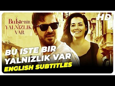 Bu Iste Bir Yalnizlik Var | Turkish Movie Romantic (English Subtitles)