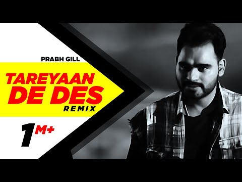 Tareyaan De Des (Remix) | Prabh Gill | Maninder Kailey | Desi Routz | Latest Remix Song 2018