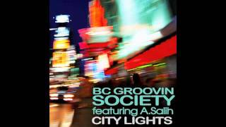 BC GROOVIN SOCIETY CITY LIGHTS feat A.SALIH (BC CLUB MIX)