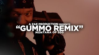 Montana Of 300 - GUMMO [REMIX] Shot By @AZaeProduction