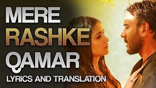 MERE RASHKE QAMAR - FULL LYRICS AND TRANSLATION - Baadshaho - RAHAT FATEH ALI KHAN 2017