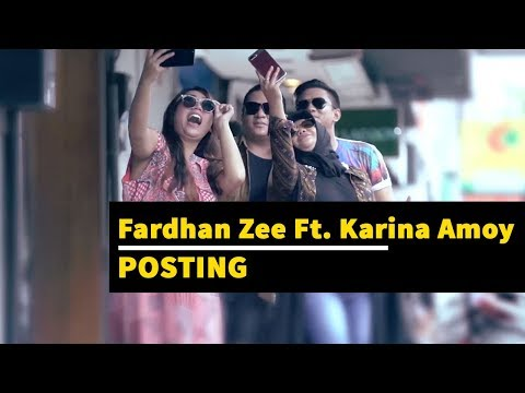 Posting - Fardhan Zee Ft. Karina Amoy | Official Music Video