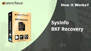 SysInfo BKF Recovery Software – How to Repair BKF File with ease