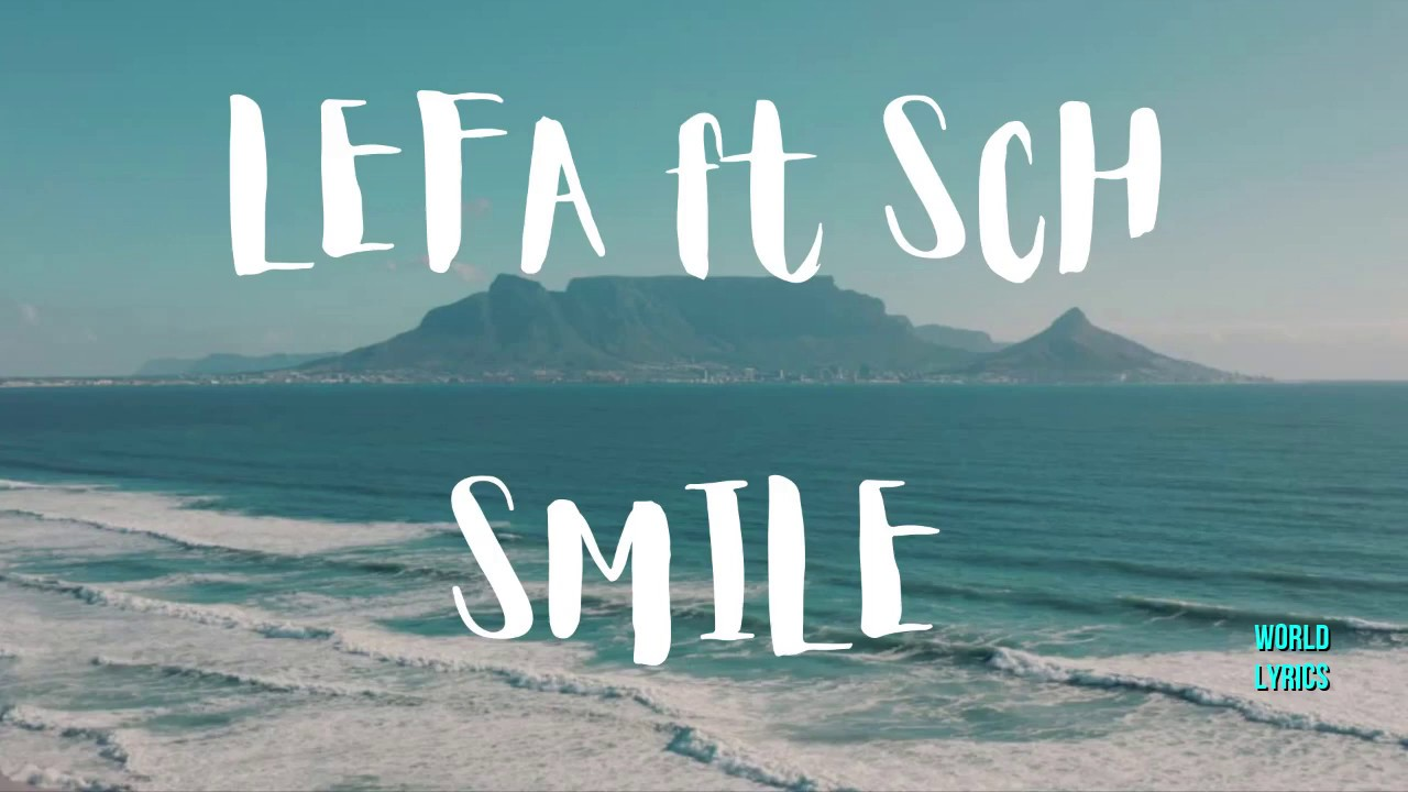 Download Lefa Ft Sch - Smile (Paroles/Lyrics)