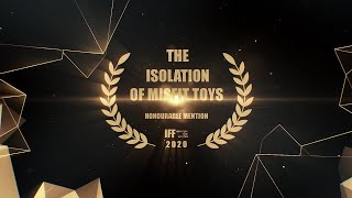 Micheal Teves - The Isolation of Misfit Toys | IFF Honourable Mention 2020