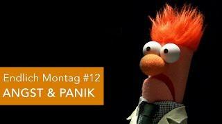 ENDLICH MONTAG #12 - Thema: Angst & Panik