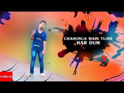 Chahunga Main Tujhe Lyric Song By Satyajeet Jeena