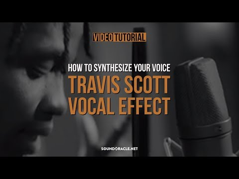 Tutorial - Travis Scott Vocal Effect (How To Synthesize Your Voice