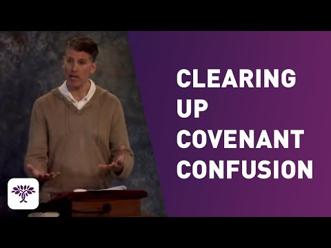 Clearing up Covenant Confusion
