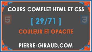 COURS COMPLET HTML ET CSS [29/71] - Couleur et opacité en CSS