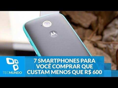 7 Smartphones Para Você Comprar Que Custam Menos Que R$ 600 - TecMundo