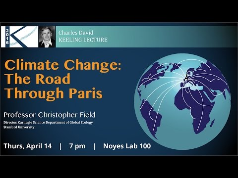 """Climate Change: The Road Through Paris"" - 2016 Keeling Lecture"