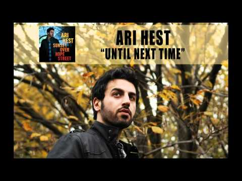 """Ari Hest - """"Until Next Time"""" [Audio Only]"""