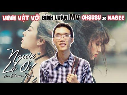 """Khi Thánh Chém Vinh Vật Vờ Xem MV Cover """"Người Lạ ơi! Ohsusu x Nabee"""" Siêu Bựa"""