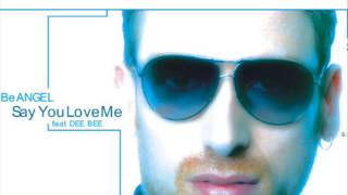 Be Angel feat. Dee Bee - Say You Love Me [Provenzano & Promiseland Extended Remix] - [CDM 2007]
