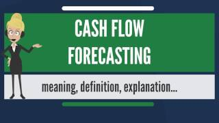 What is CASH FLOW FORECASTING? What does CASH FLOW FORECASTING mean?