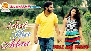 Teri Har Ada | Love Song | Pravesh Sisodia | Moxx Music Company | Raj Mahajan