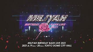MILIYAH BIRTHDAY BASH LIVE 2021 Digest 〈For J-LOD live〉