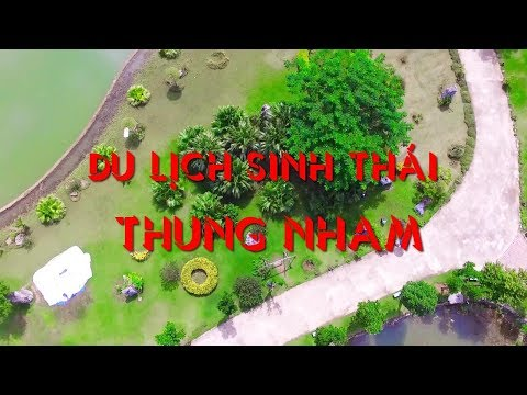 Khu du lịch sinh thái Thung Nham Ninh Bình - Điểm đến mới của du khách l HMT School l
