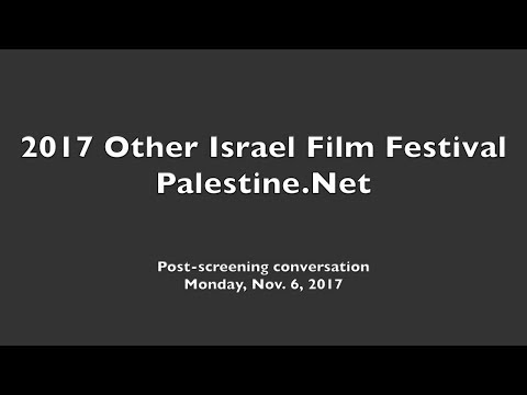 OIFF 2017: PALESTINE.NET post-screening conversation (06 Nov 2017)