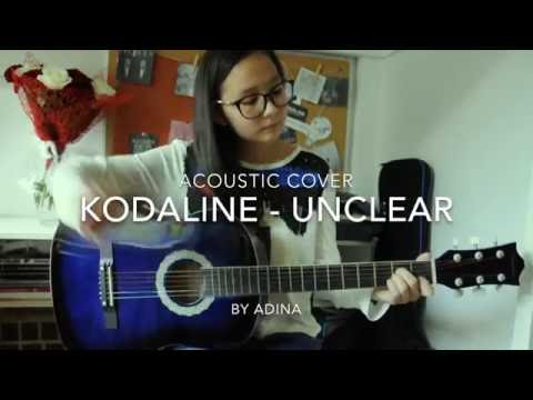 Kodaline - Unclear(cover by Adina) mp3