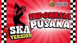 Download Mp3 Ska 86 - Indonesia Pusaka  Reggae Ska Version