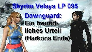 Skyrim Velaya LP095 Ein freundliches Urteil Harkons Ende