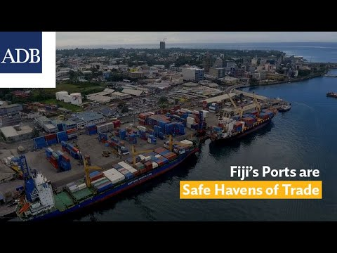 Fiji's Ports Are Upgraded to Become Safe Havens of Trade