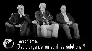 Terrorisme, Etat d'Urgence, où sont les solutions ? Journaliste, Renseignement, Stratégiste, Ha