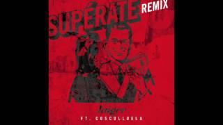 Superate Remix - El Taiger feat. Cosculluela