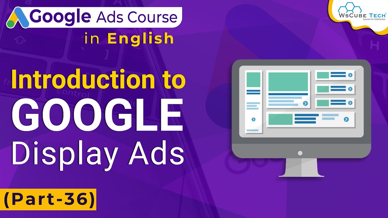 Google Ads Course – Introduction to Google Display Ads (Part-36) | WsCube Tech