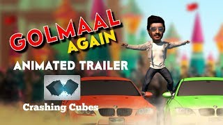 Golmaal Again | Animated Trailer | Ajay Devgn | Parineeti Chopra | Rohit Shetty | Crashing Cubes