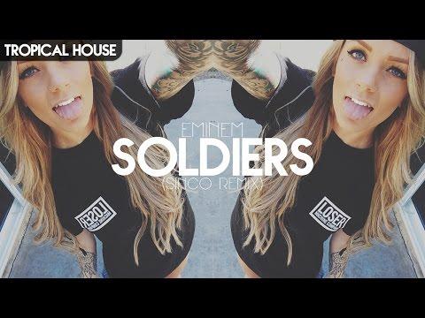 [Tropical House] Eminem - Soldier (Sinco Remix)