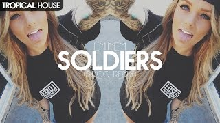[Tropical House] Eminem - Soldier (Sinco Remix)