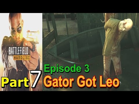 Battlefield Hardline Part 7 Episode 3 Gator Got Leo Walkthrough Gameplay Single Player Lets play