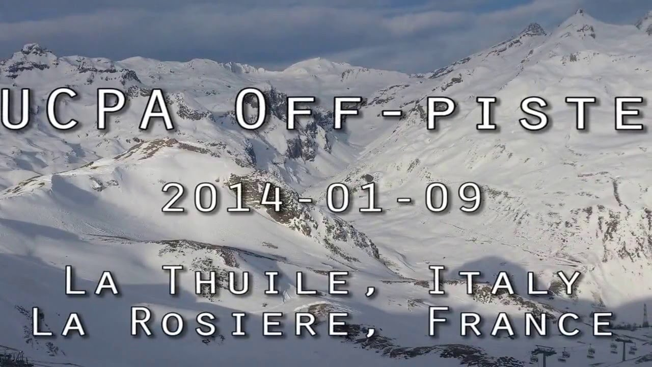 Off-piste in la thuile, italy, and la rosiere, france, 2014
