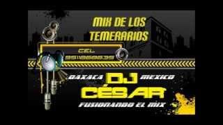 mix de cumbias de los temerarios - dj cesar fusionando el mix